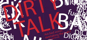 Dirty Talk: Are Bad Words Taking Over The Halls?